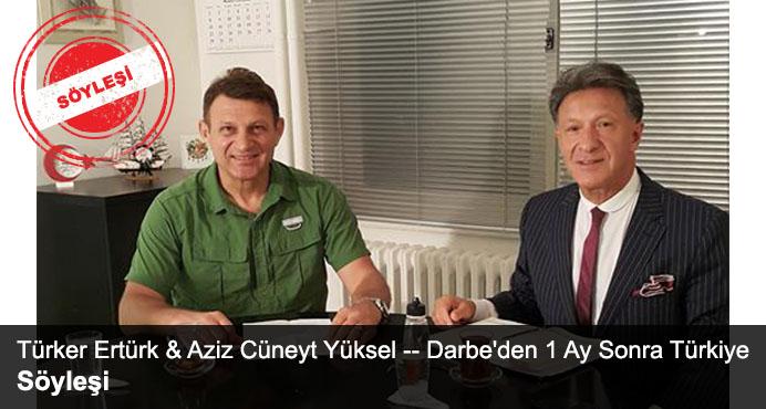 Söyleşi : Türker Ertürk & Aziz Cüneyt Yüksel  - Darbe'den 1 Ay Sonra Türkiye